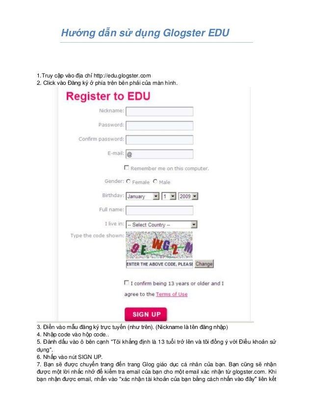 Hướng dẫn sử dụng Glogster EDU1.Truy cập vào địa chỉ http://edu.glogster.com2. Click vào Đăng ký ở phía trên bên phải của ...