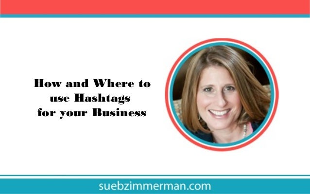 How and Where to use Hashtags for your Business