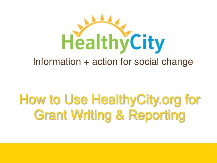 How to Use HealthyCity.org for Grant Writing & Reporting