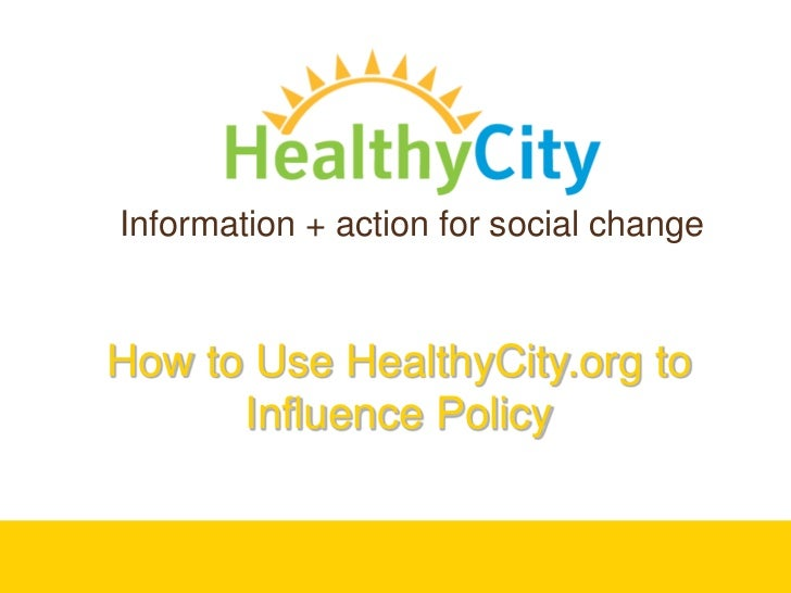 How to Use HealthyCity.org to Influence Policy