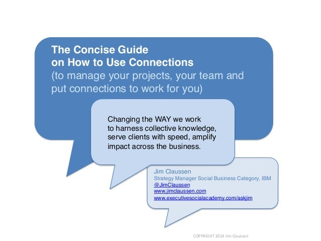 Concise Guide on How to Use Connections (to manage your projects, your team, and put connections to work for you)