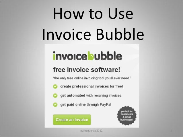How to UseInvoice Bubble     pamsuperva 2012   1