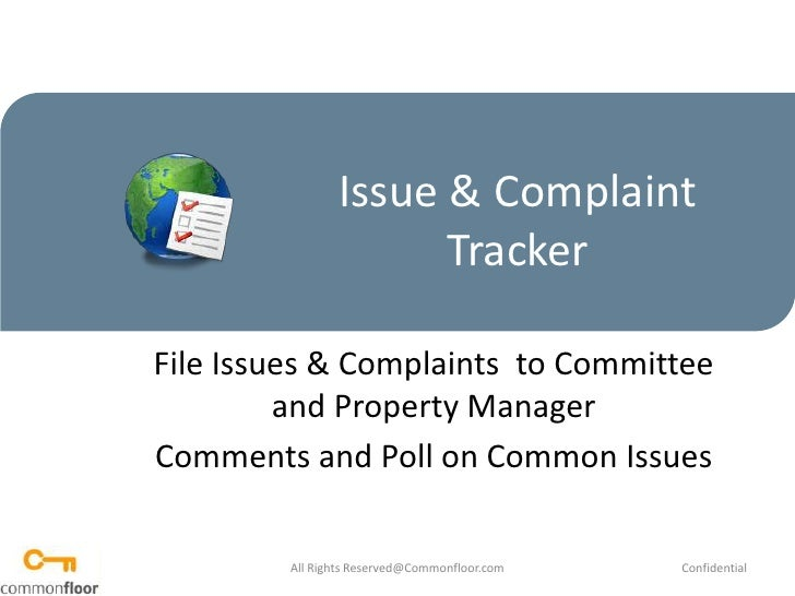Issue & Complaint Tracker<br />File Issues & Complaints  to Committee and Property Manager<br />Comments and Poll on Commo...