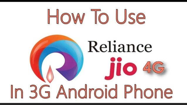 How To Use Reliance Jio 4G in 3G Android Mobile Phone?