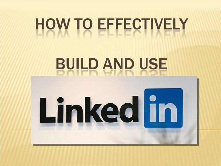 How To Use Linked In Effectively
