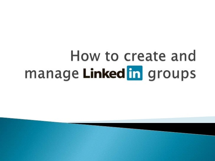 How to create and manage LinkedIn groups<br />