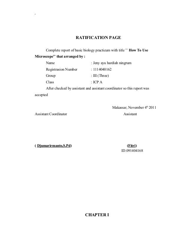 ,  RATIFICATION PAGE Complete report of basic biology practicum with title '' How To Use Microscope'' that arranged by : N...