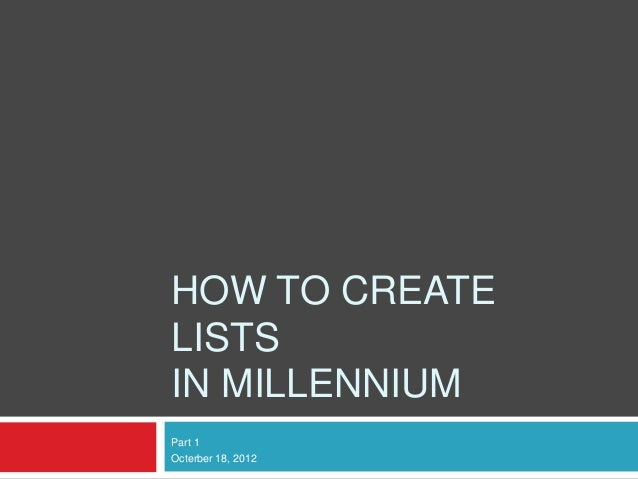 How to use millennium create lists p1