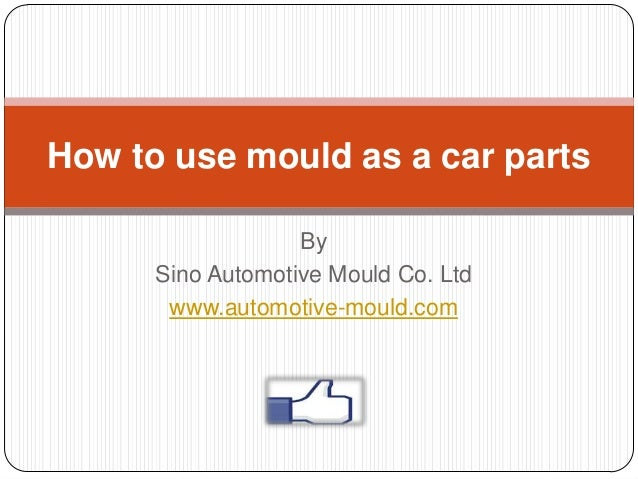 How to use mould as a car parts