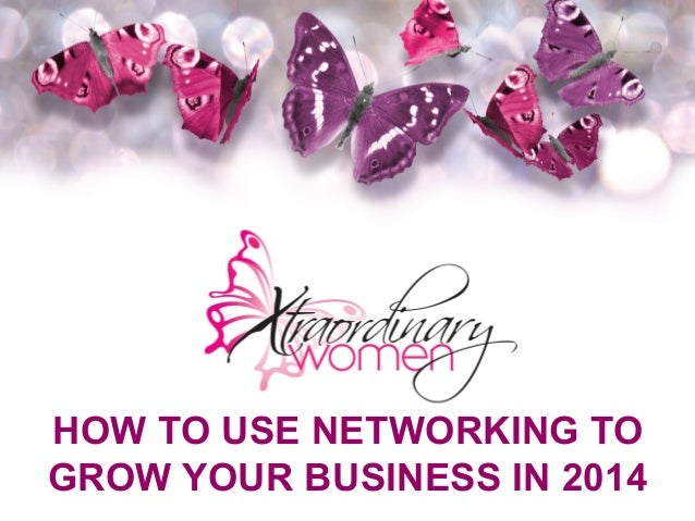 How to Use Networking to Grow Your Business in 2014