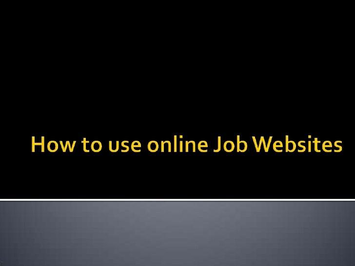How to use online Job Websites<br />