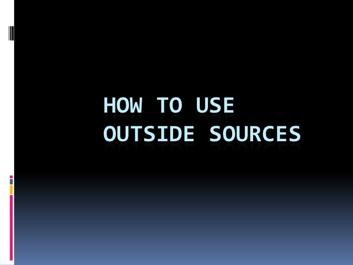 How To Use Outside Sources