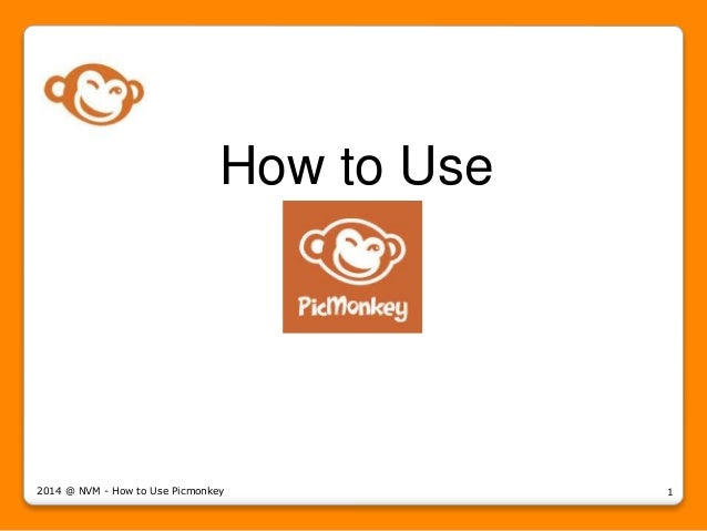How to Use 2014 @ NVM - How to Use Picmonkey 1