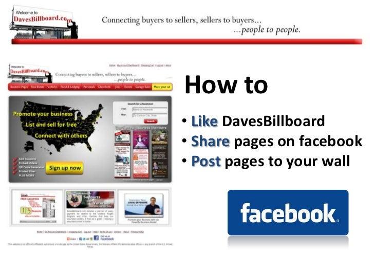 How to     <br /><ul><li>Like DavesBillboard