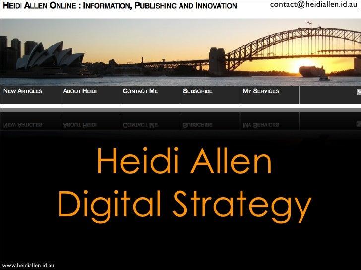contact@heidiallen.id.au                              Heidi Allen                        Digital Strategy www.heidiallen.i...