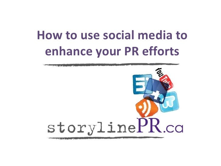 How to use social media to enhance your PR efforts
