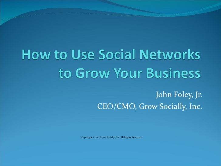 [Graph Expo 2011] How To Use Social Networks To Grow Your Business