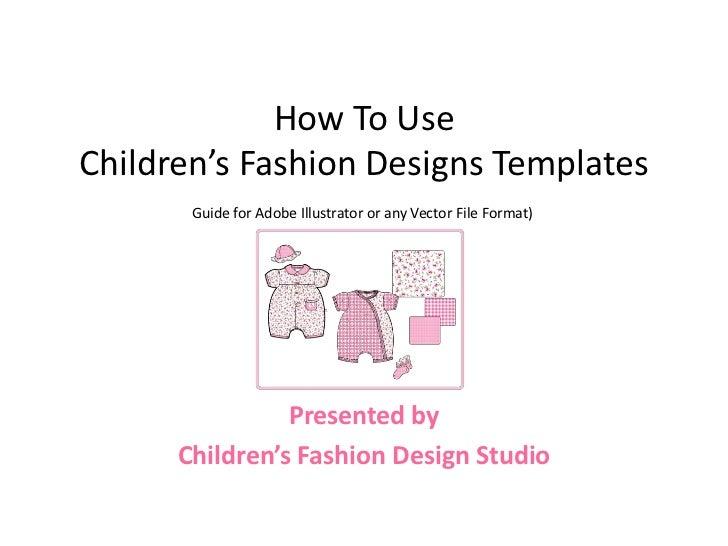 Using Illustrator Fashion Templates by www.ChildrensFashionDesign.com