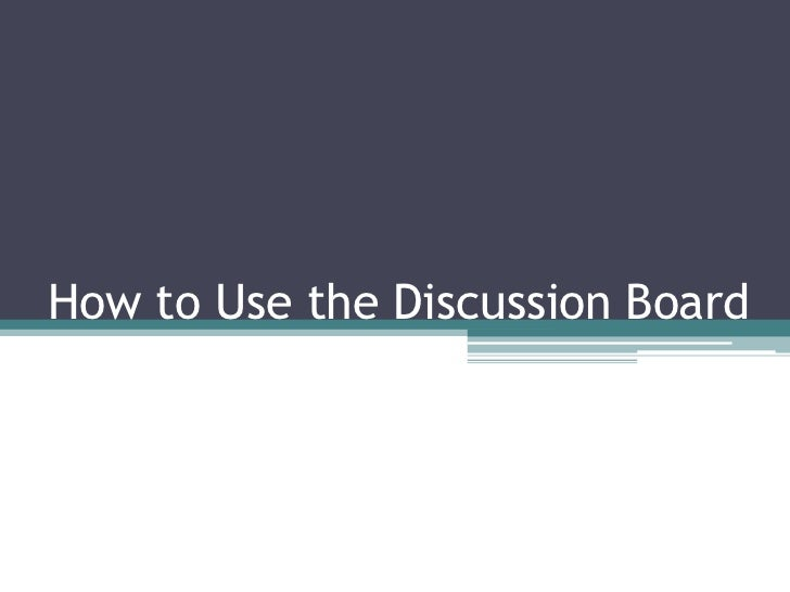 How to use the discussion board