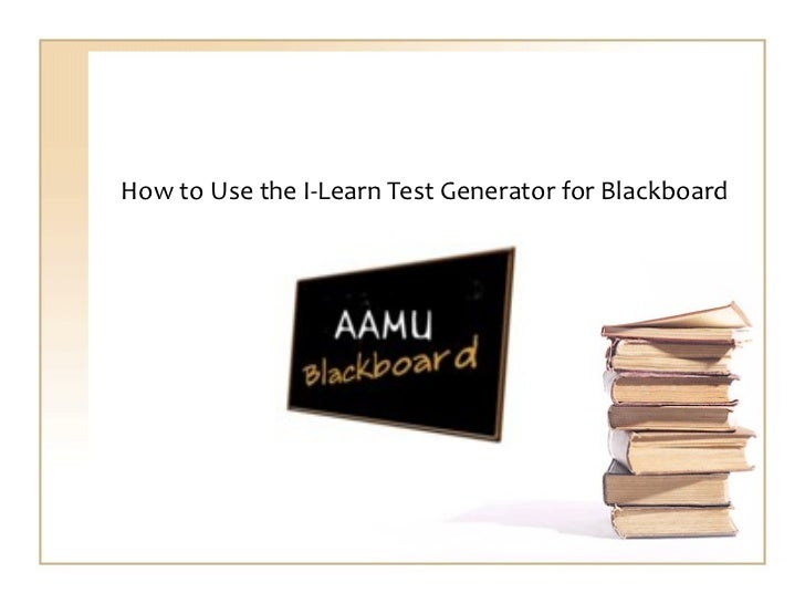 How to Use the I-Learn Test Generator for Blackboard