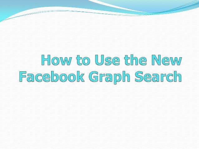 How to use the new facebook graph search