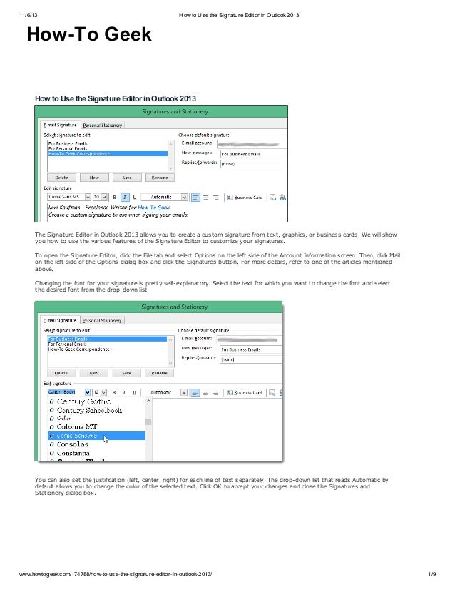 11/6/13  How to Use the Signature Editor in Outlook 2013  How-To Geek  How to Use the Signature Editor in Outlook 2013  Th...