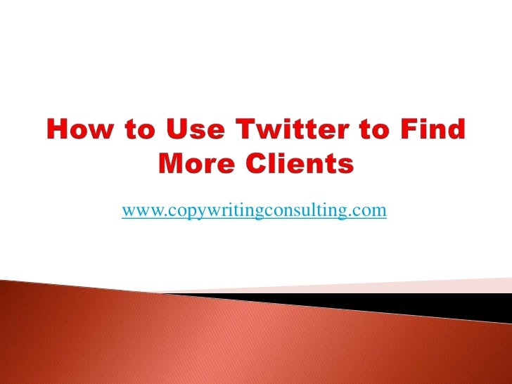 How to Use Twitter to Find More Clients