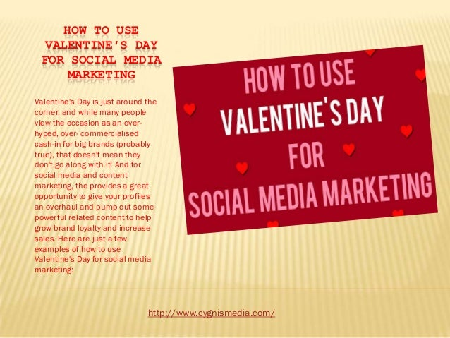 HOW TO USE  VALENTINES DAY FOR SOCIAL MEDIA     MARKETINGValentines Day is just around thecorner, and while many peoplevie...