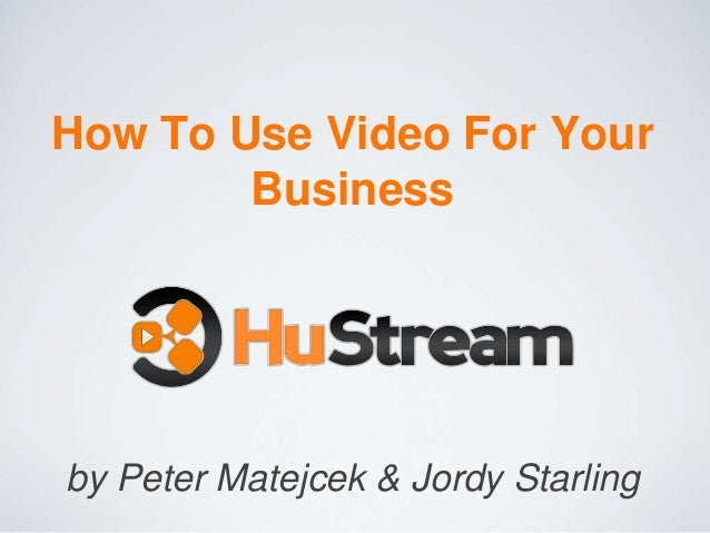 How to Use Video for Your Business