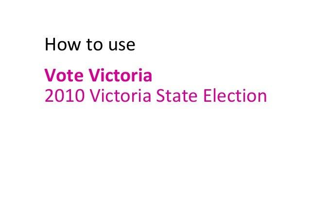 Howtouse VoteVictoria 2010VictoriaStateElection