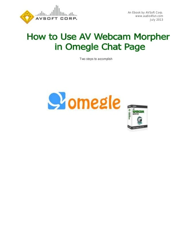 How to Use Webcam Morpher in Omegle Chat Page