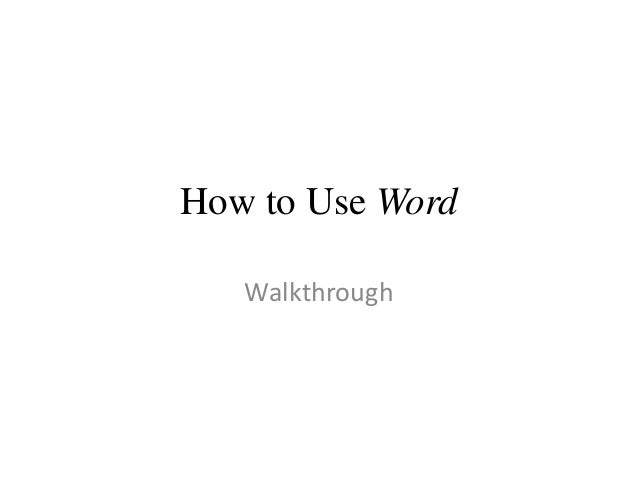 How to Use Word Walkthrough