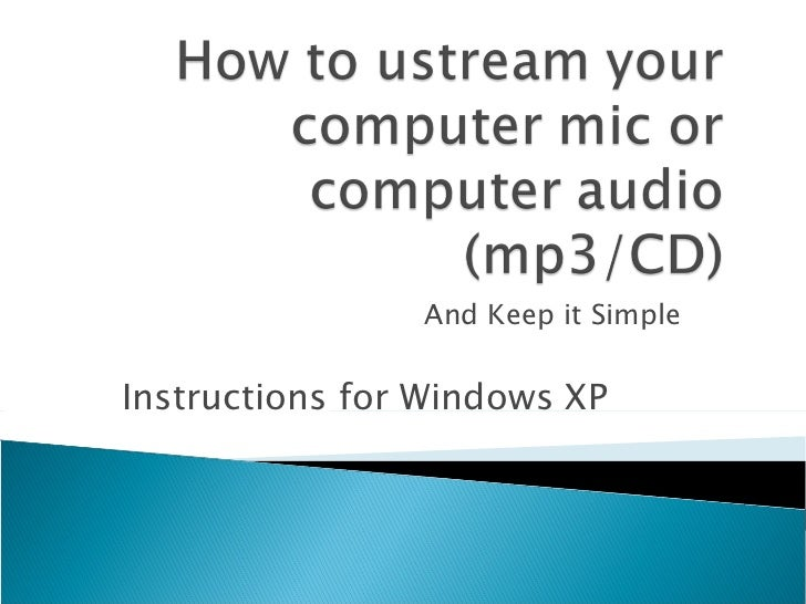 How To Ustream Your Computer Mic Or Computer