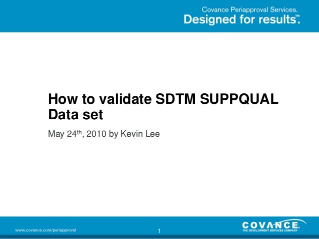 How to validate SDTM SUPPQUAL Data set May 24th, 2010 by Kevin Lee  1