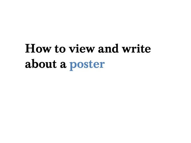 How to view and writeabout a poster