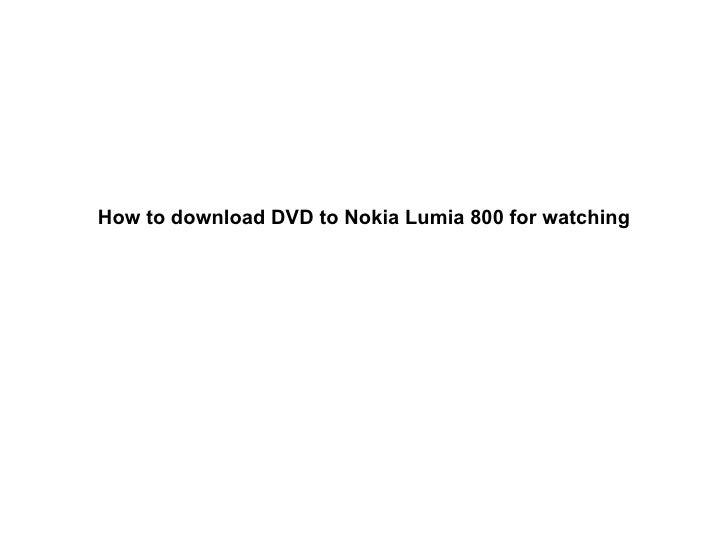 How to watch dvd on nokia lumia 800