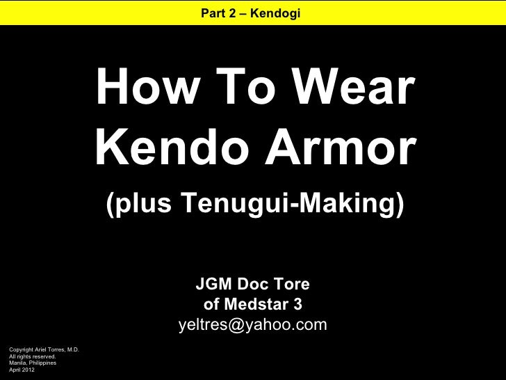 Part 2 – Kendogi                               How To Wear                               Kendo Armor                      ...