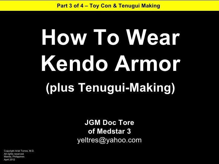 Part 3 of 4 – Toy Con & Tenugui Making                               How To Wear                               Kendo Armor...