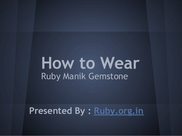 How to Wear  Ruby Manik GemstonePresented By : Ruby.org.in
