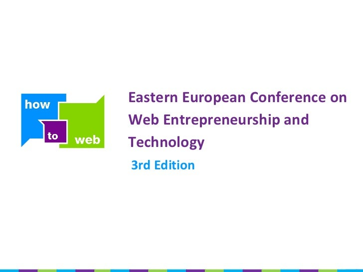 Eastern European Conference onWeb Entrepreneurship andTechnology3rd Edition