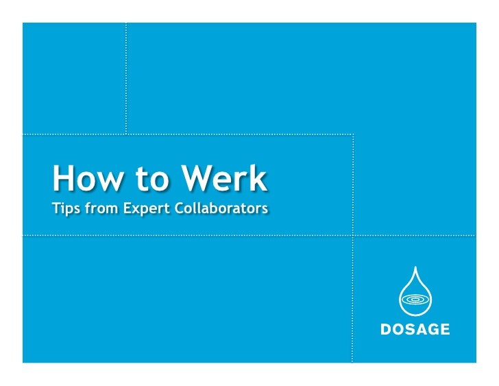 """""""How to werk:  Tips from Collaboration Experts."""", a dosage collaboration project"""