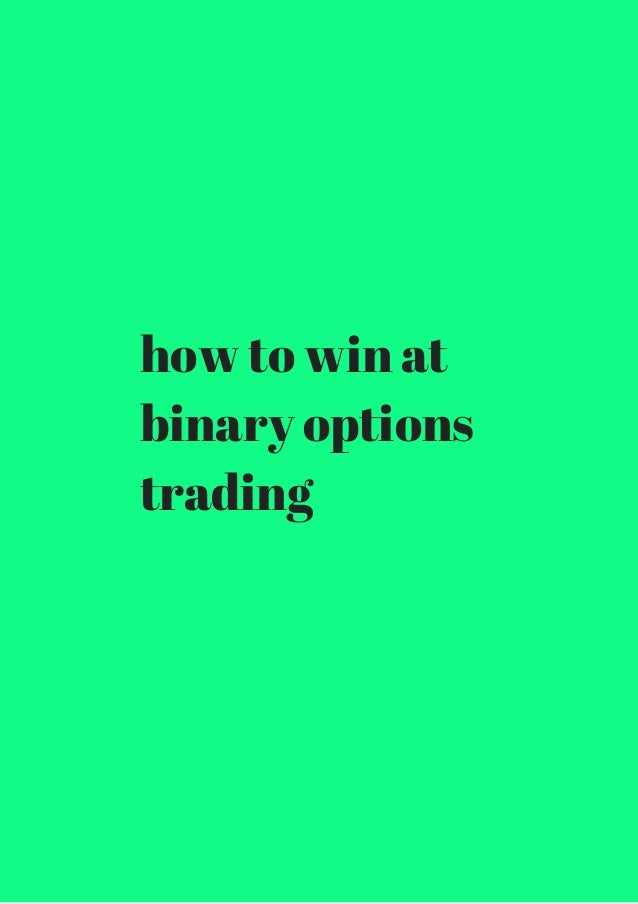 How to succeed trading binary options