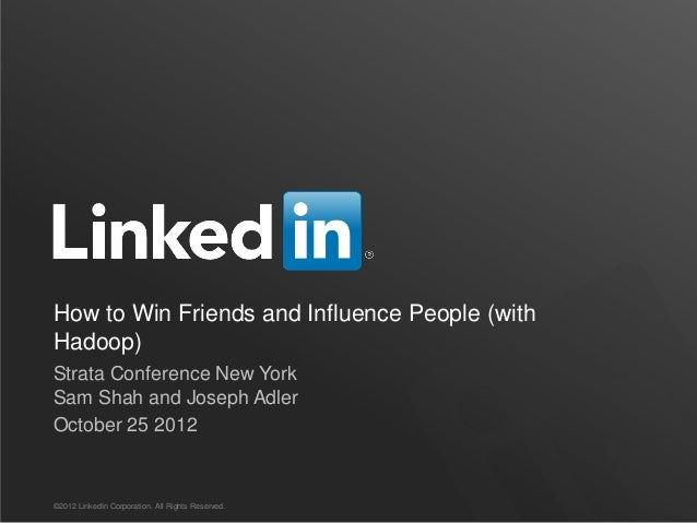 How to win friends and influence people (with Hadoop)