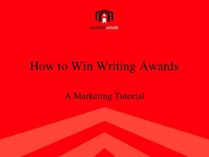 How to Win Writing Awards<br />A Marketing Tutorial<br />
