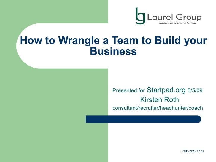 How To Wrangle A Team To Build Your Company