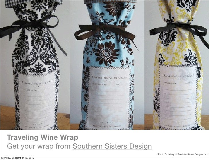 Traveling Wine Wrap     Get your wrap from Southern Sisters Design                                                  Photo ...