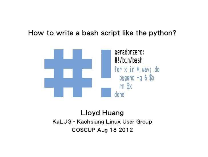 COSCUP2012: How to write a bash script like the python?