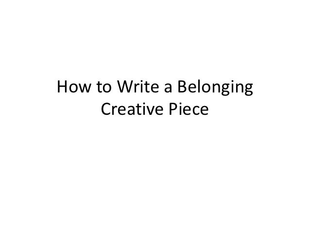 How to write a belonging creative writing - SlideShare