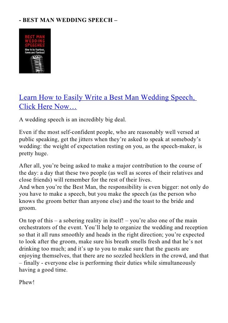 write best man speech Don't write down the whole speech, just write down the bullet points and speak from the heart about the bullet points  how many best man speeches have you .