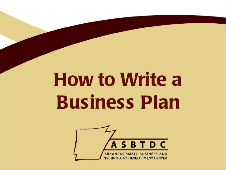 How to Write aBusiness Plan